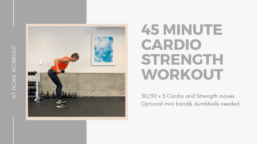 45 Minute Cardio Strength Workout - workout, total body workout, total body dumbbells, dumbbell workout, no impact 45 minute, mini band mini band workout