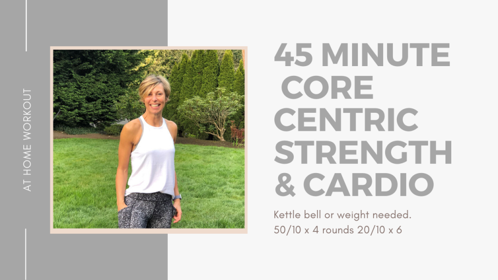 45 Minute Core Centric Strength and Cardio Workout - INTERVAL WORKOUT, STRENGTH WORKOUT, ADVANCED WORKOUT, HIIT WORKOUT, AT HOME WORKOUT, 45 MINUTE WORKOUT, KETTLEBELL WORKOUT, CORE WORKOUT
