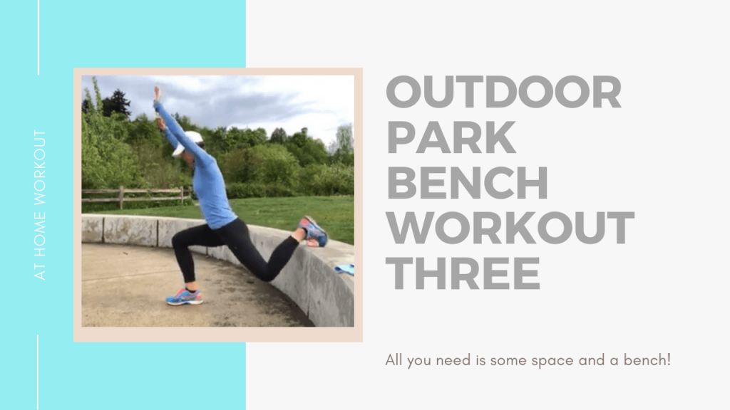 Outdoor Park Bench Workout: Three - outdoor workout, park bench workout
