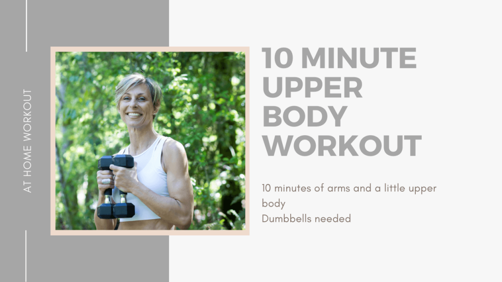 10 Minute Upper Body Workout - upper body arm workout, 10 minute workout, dumbbell workout, arms, 10 minute quick workout