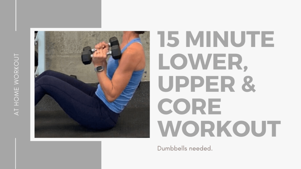 15 minute total body dumbbell workout - 15 minute full body workout, dumbbells, weights, Flourish and Nourish, 15 minute workout, core upper body, lower body quick workout