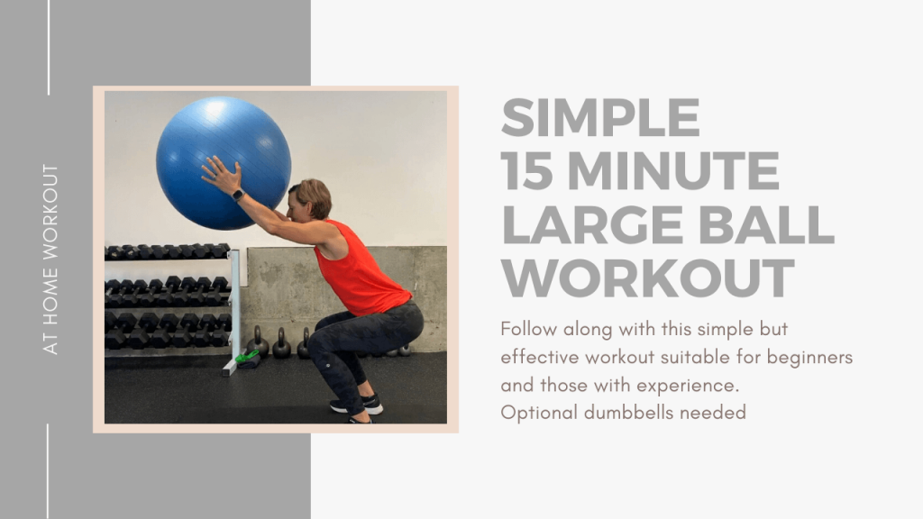 15 minute big ball workout - yoga ball, yoga ball workout, easy yoga ball workout, quick yoga ball workout, 15 minute workout, beginner workout, workout dumbell and ball large ball, stability ball stability ball workout